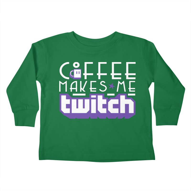 Coffee Makes Me Twitch Kids Toddler Longsleeve T-Shirt by HIDENbehindAroc's Shop