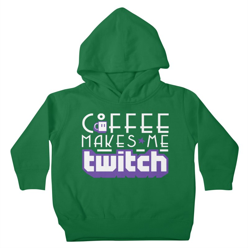 Coffee Makes Me Twitch Kids Toddler Pullover Hoody by HIDENbehindAroc's Shop