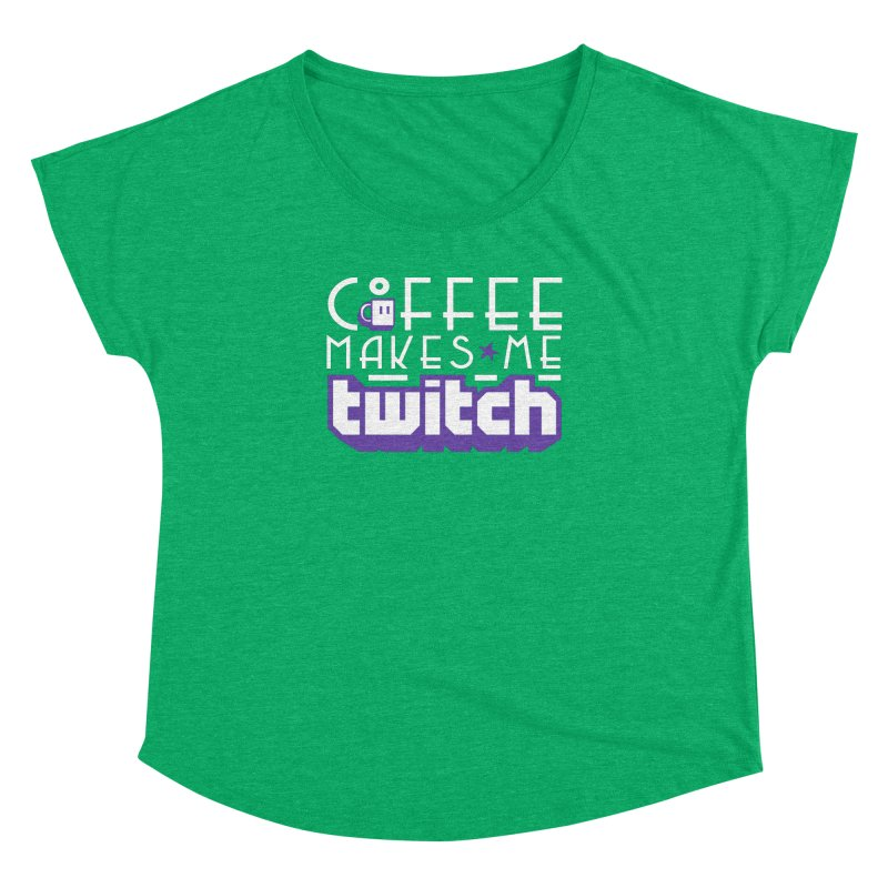 Coffee Makes Me Twitch Women's Dolman Scoop Neck by HIDENbehindAroc's Shop