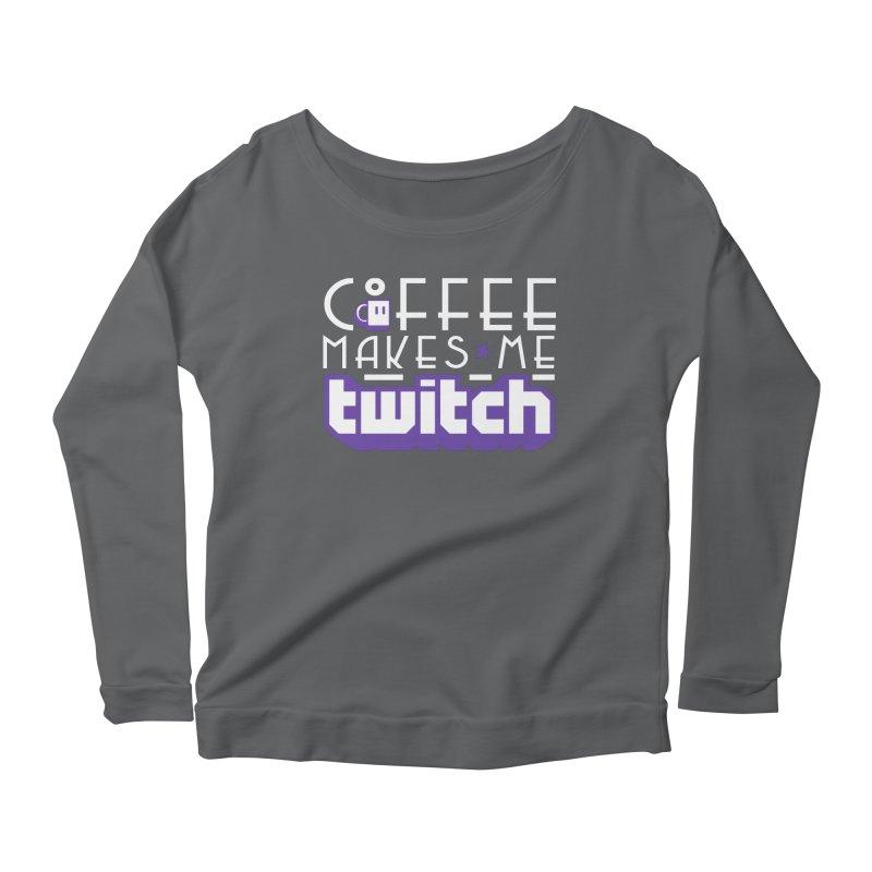 Coffee Makes Me Twitch Women's Longsleeve T-Shirt by HIDENbehindAroc's Shop