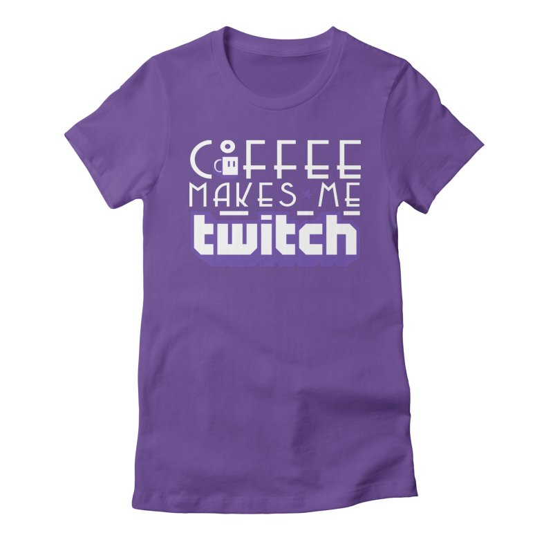 Coffee Makes Me Twitch Women's Fitted T-Shirt by HIDENbehindAroc's Shop