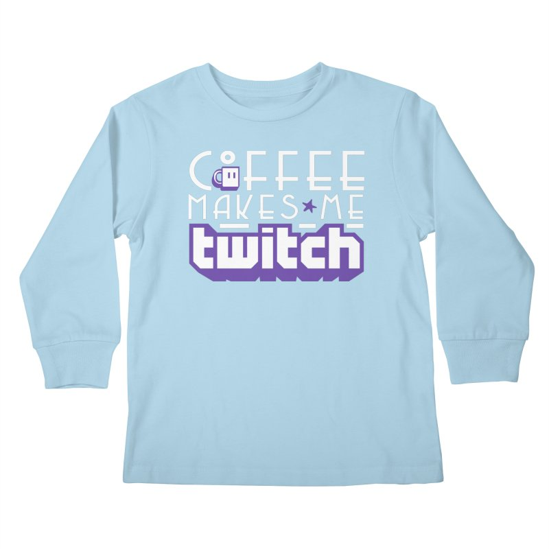 Coffee Makes Me Twitch Kids Longsleeve T-Shirt by HIDENbehindAroc's Shop