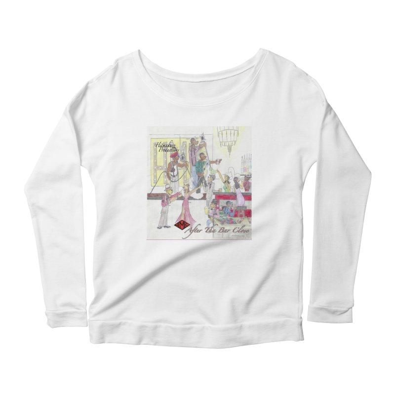 After Tha Bar Close Women's Scoop Neck Longsleeve T-Shirt by HMKALLDAY's Artist Shop