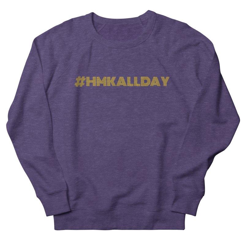 #HMKALLDAY Women's French Terry Sweatshirt by HMKALLDAY's Artist Shop
