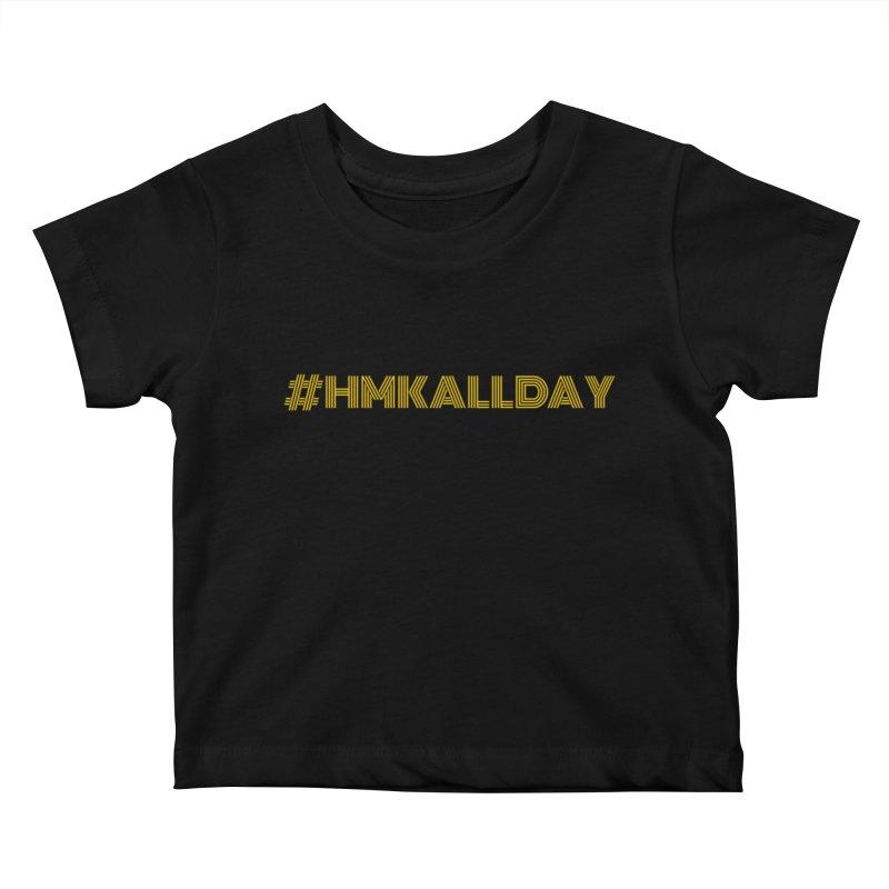 #HMKALLDAY Kids Baby T-Shirt by HMKALLDAY's Artist Shop