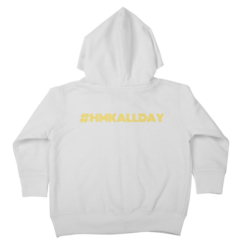 #HMKALLDAY Kids Toddler Zip-Up Hoody by HMKALLDAY's Artist Shop