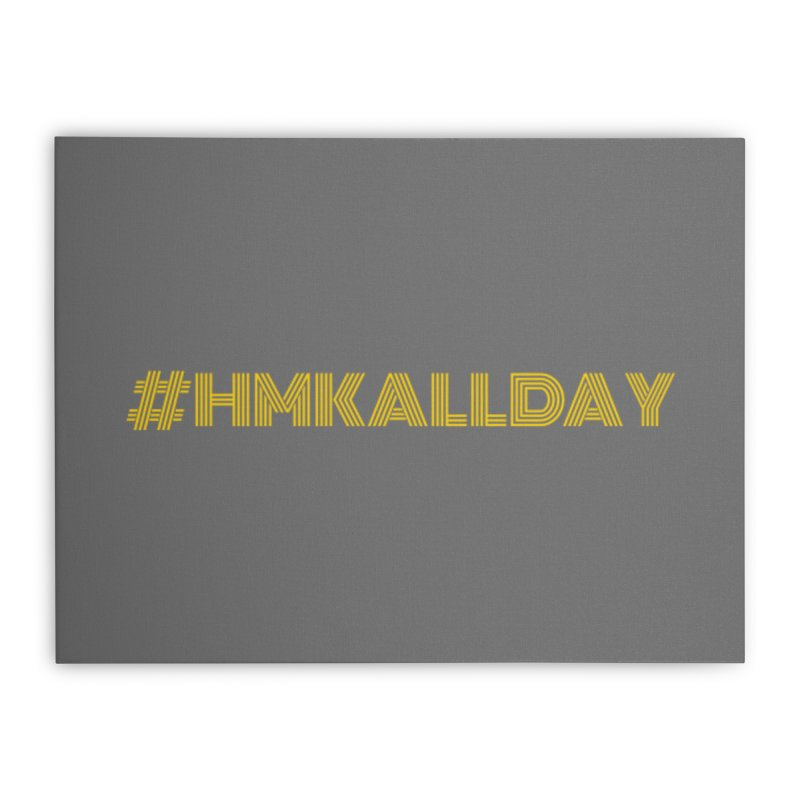 #HMKALLDAY Home Stretched Canvas by HMKALLDAY's Artist Shop