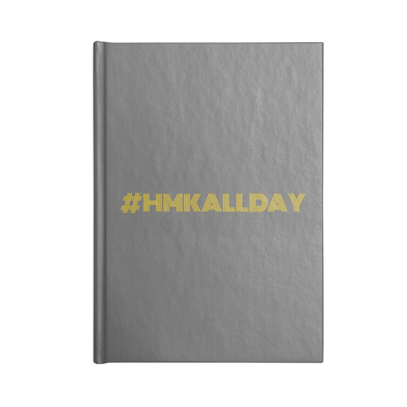 #HMKALLDAY Accessories Lined Journal Notebook by HMKALLDAY's Artist Shop