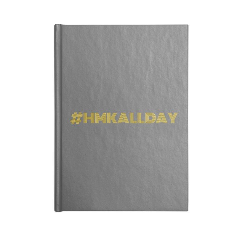 #HMKALLDAY Accessories Blank Journal Notebook by HMKALLDAY's Artist Shop