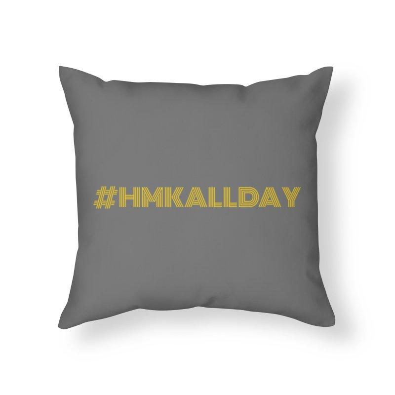 #HMKALLDAY Home Throw Pillow by HMKALLDAY's Artist Shop