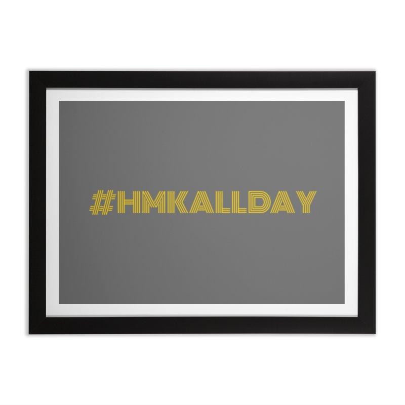 #HMKALLDAY Home Framed Fine Art Print by HMKALLDAY's Artist Shop