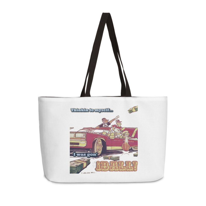 I Was Gon' Ball Accessories Weekender Bag Bag by HMKALLDAY's Artist Shop