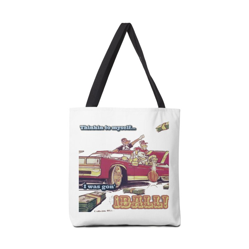 I Was Gon' Ball Accessories Tote Bag Bag by HMKALLDAY's Artist Shop