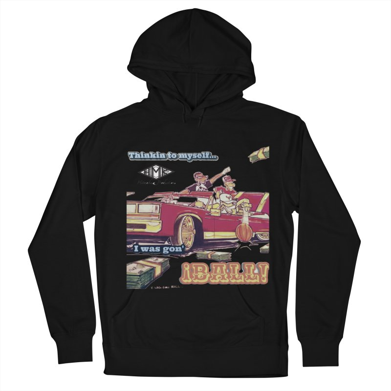 I Was Gon' Ball Women's French Terry Pullover Hoody by HMKALLDAY's Artist Shop