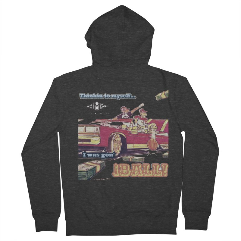 I Was Gon' Ball Women's French Terry Zip-Up Hoody by HMKALLDAY's Artist Shop