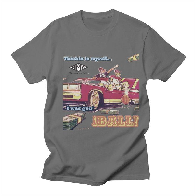 I Was Gon' Ball Men's T-Shirt by HMKALLDAY's Artist Shop