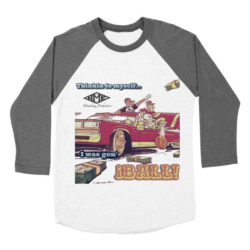 I Was Gon' Ball Women's Baseball Triblend Longsleeve T-Shirt by HMKALLDAY's Artist Shop