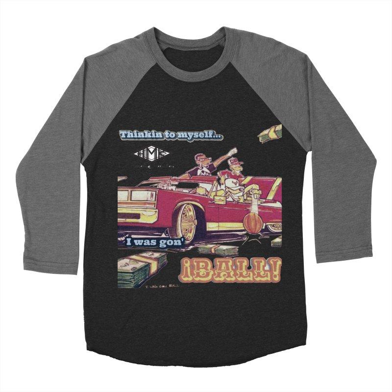I Was Gon' Ball Men's Baseball Triblend Longsleeve T-Shirt by HMKALLDAY's Artist Shop