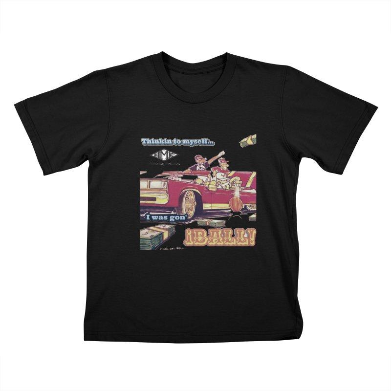 I Was Gon' Ball Kids T-Shirt by HMKALLDAY's Artist Shop