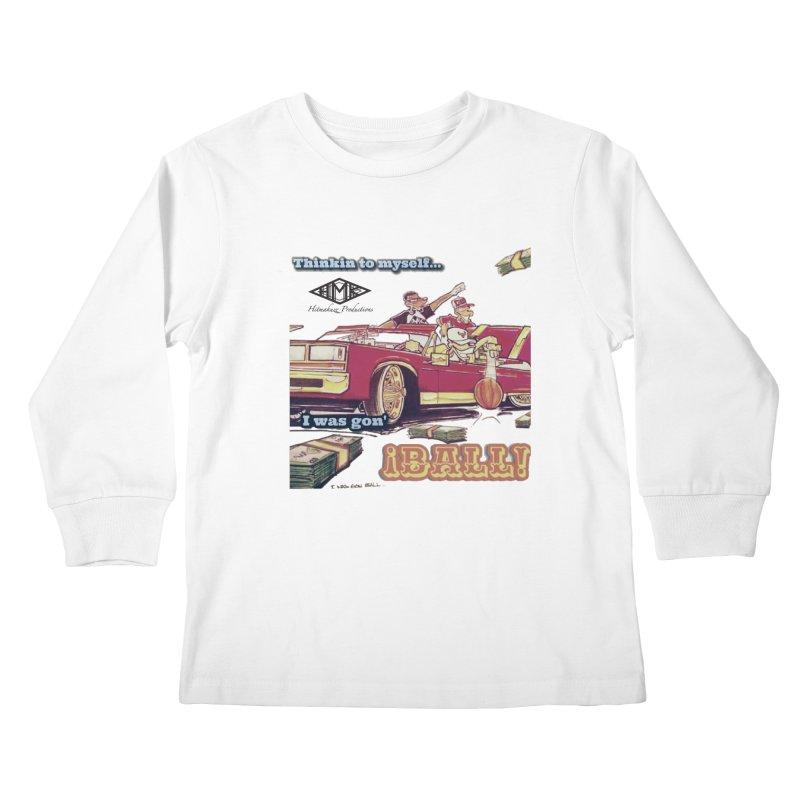 I Was Gon' Ball Kids Longsleeve T-Shirt by HMKALLDAY's Artist Shop