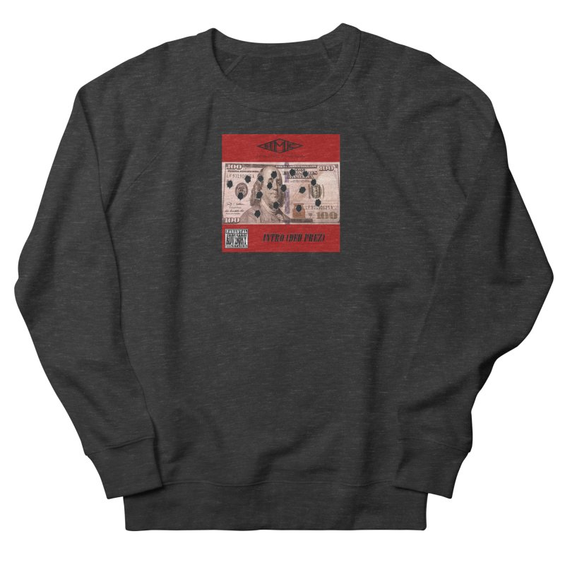 Ded Prez Men's French Terry Sweatshirt by HMKALLDAY's Artist Shop