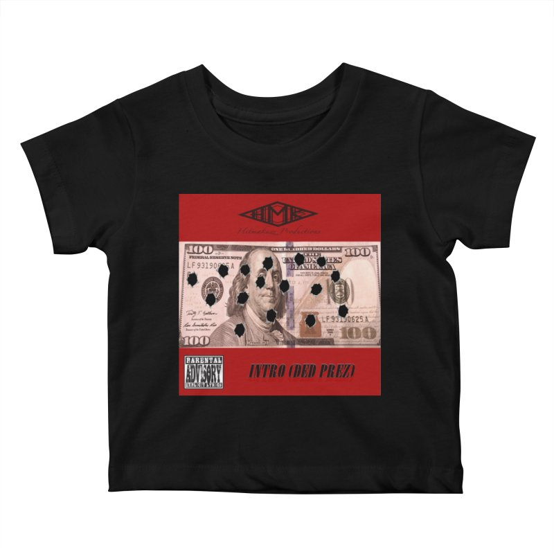 Ded Prez Kids Baby T-Shirt by HMKALLDAY's Artist Shop