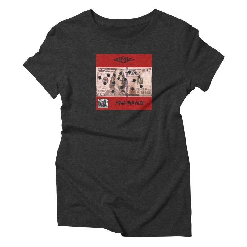 Ded Prez Women's Triblend T-Shirt by HMKALLDAY's Artist Shop