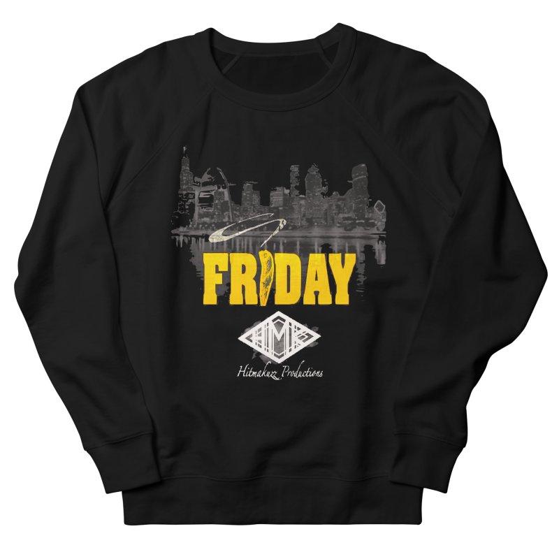 Friday Women's French Terry Sweatshirt by HMKALLDAY's Artist Shop