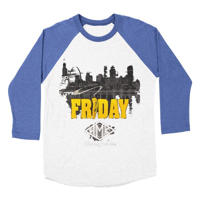 Friday Women's Baseball Triblend Longsleeve T-Shirt by HMKALLDAY's Artist Shop