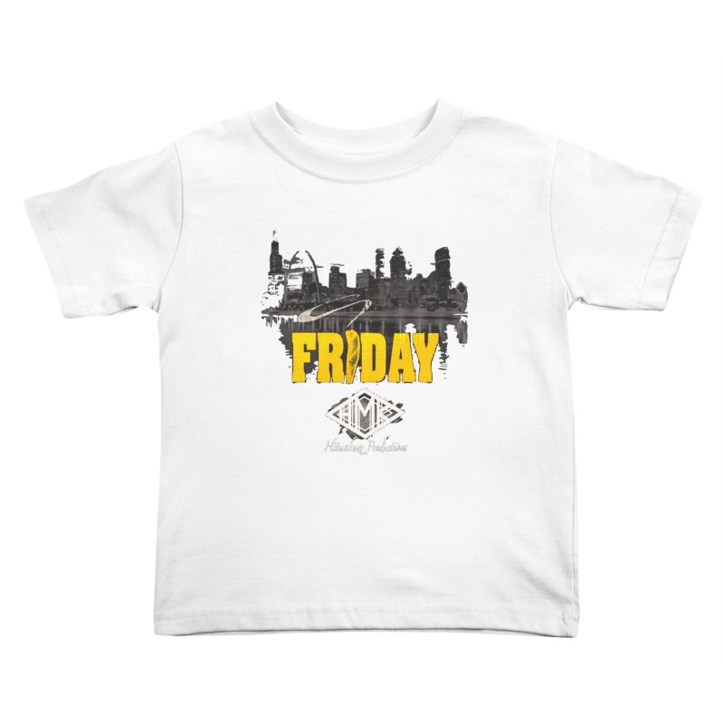 Friday Kids Toddler T-Shirt by HMKALLDAY's Artist Shop