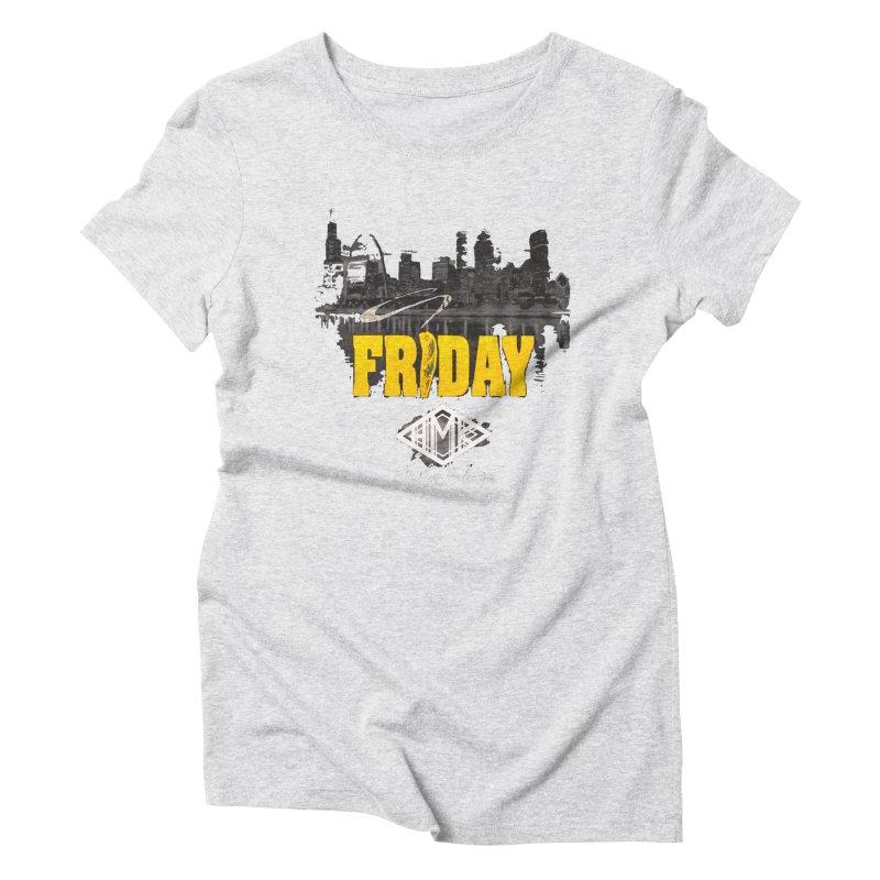 Friday Women's Triblend T-Shirt by HMKALLDAY's Artist Shop