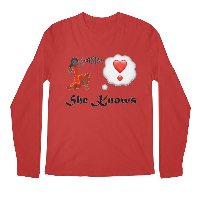 She Knows Men's Regular Longsleeve T-Shirt by HMKALLDAY's Artist Shop