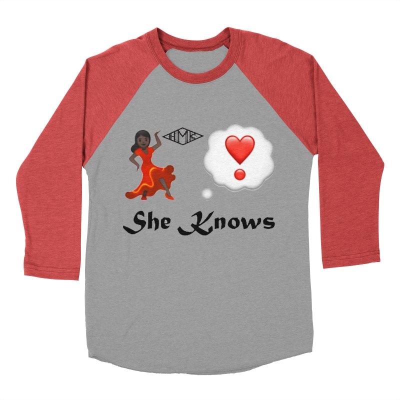 She Knows Women's Baseball Triblend Longsleeve T-Shirt by HMKALLDAY's Artist Shop
