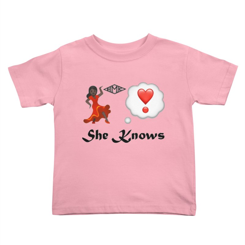 She Knows Kids Toddler T-Shirt by HMKALLDAY's Artist Shop