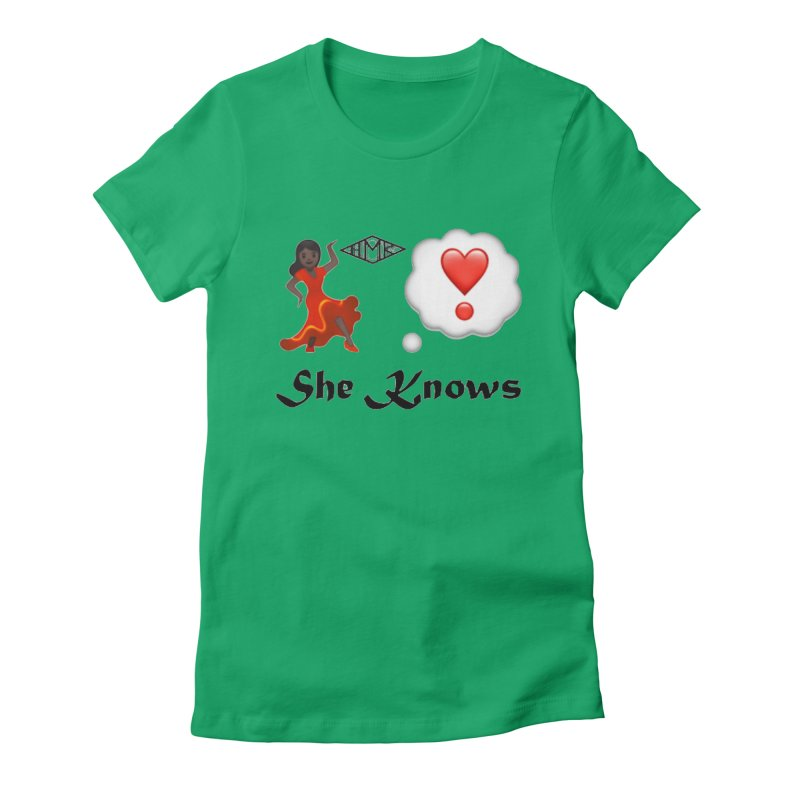 She Knows Women's Fitted T-Shirt by HMKALLDAY's Artist Shop