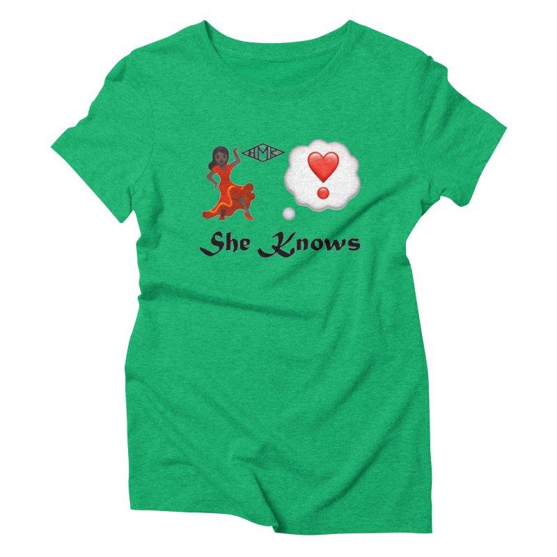 She Knows Women's Triblend T-Shirt by HMKALLDAY's Artist Shop