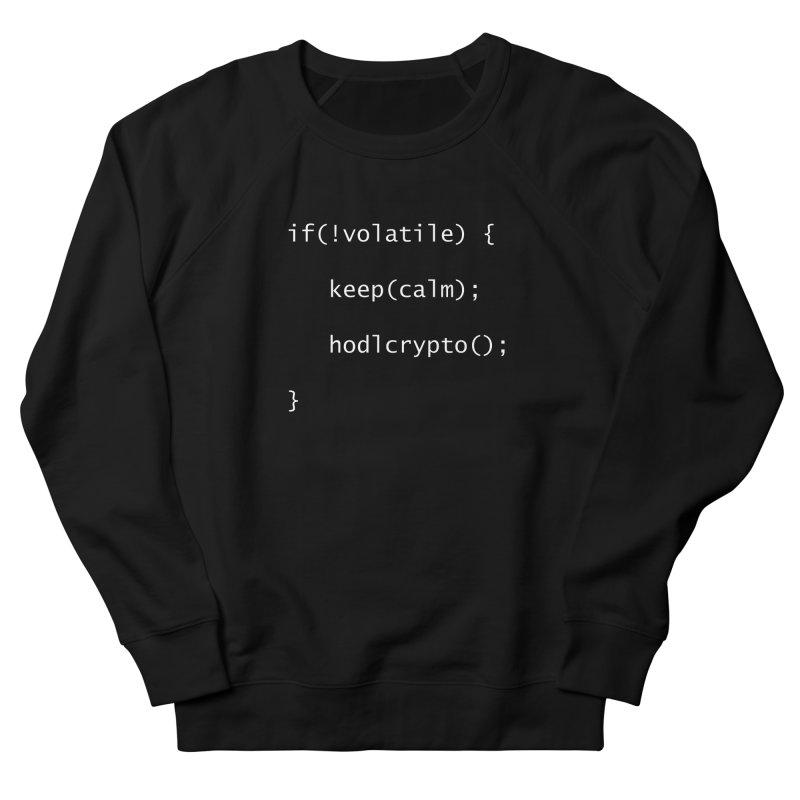 if(!volatile) Men's Sweatshirt by HODL's Artist Shop