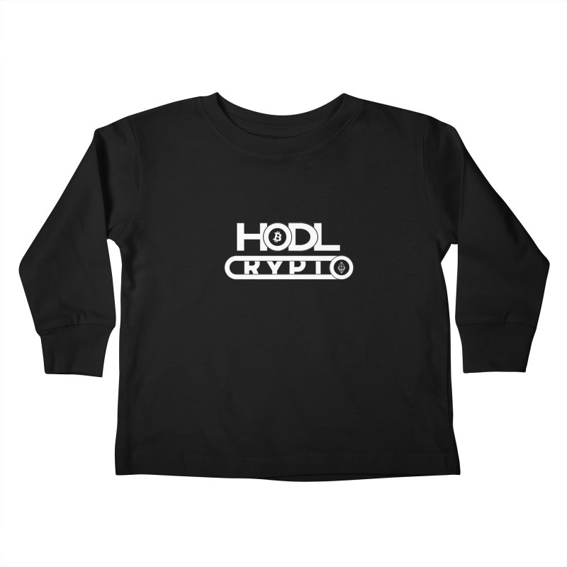 HODL Bitcoin and Ethereum Kids Toddler Longsleeve T-Shirt by HODL's Artist Shop