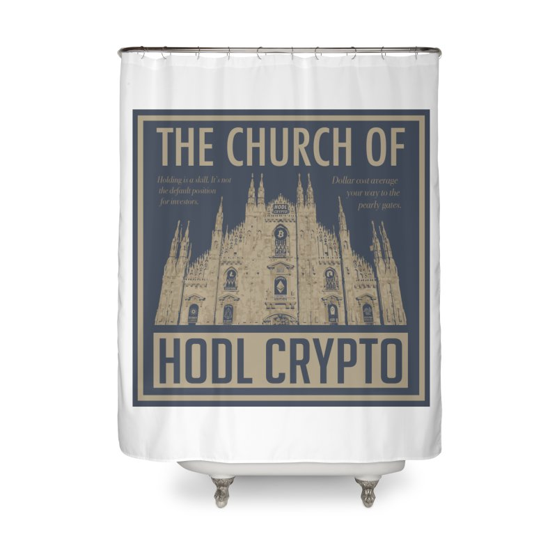 Church of HODL CRYPTO Home Shower Curtain by HODL's Artist Shop