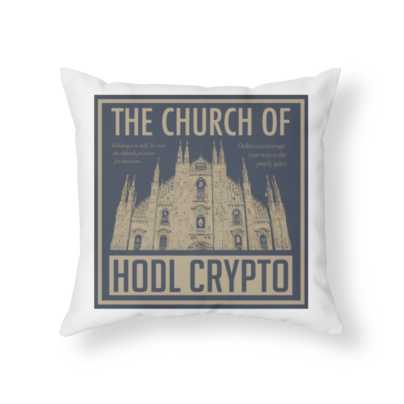 Church of HODL CRYPTO Home Throw Pillow by HODL's Artist Shop