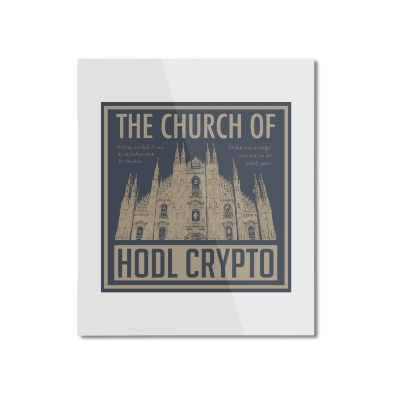 Church of HODL CRYPTO Home Mounted Aluminum Print by HODL's Artist Shop