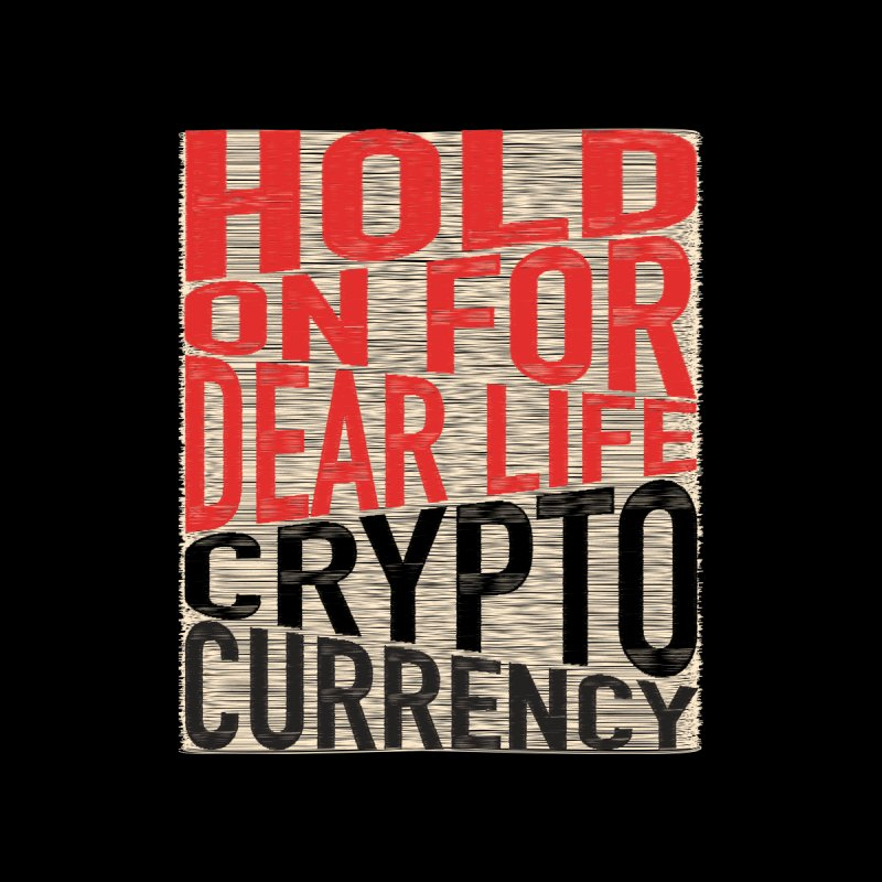 hold on for dear life crypto currency Home Fine Art Print by HODL's Artist Shop