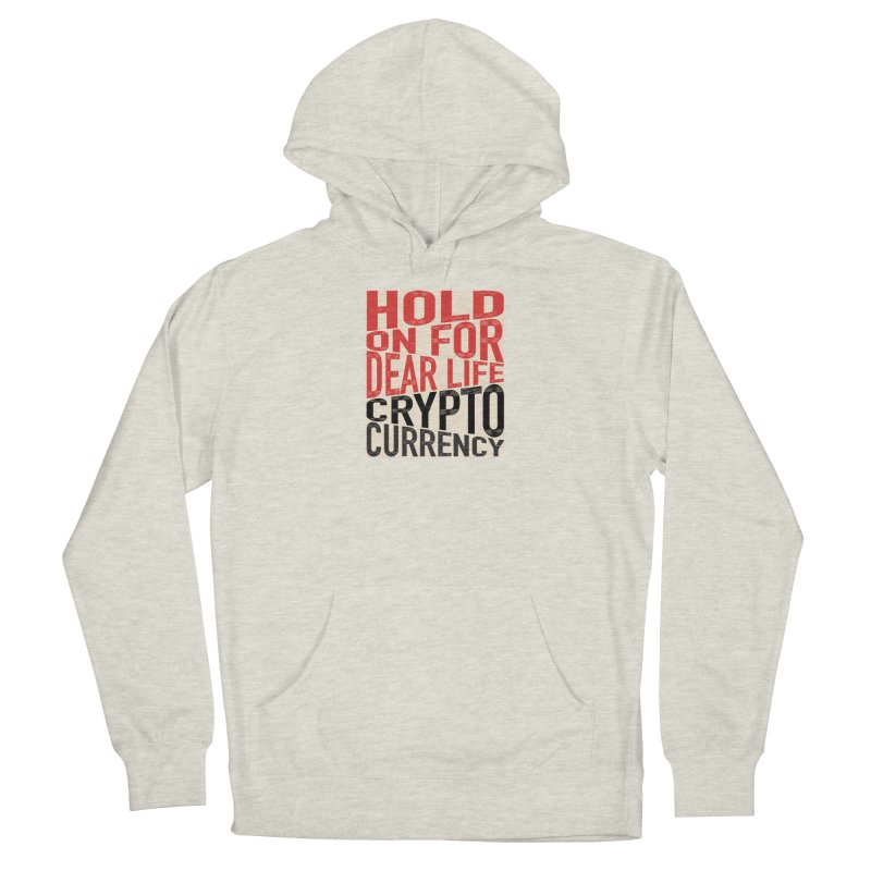 hold on for dear life crypto currency Men's Pullover Hoody by HODL's Artist Shop