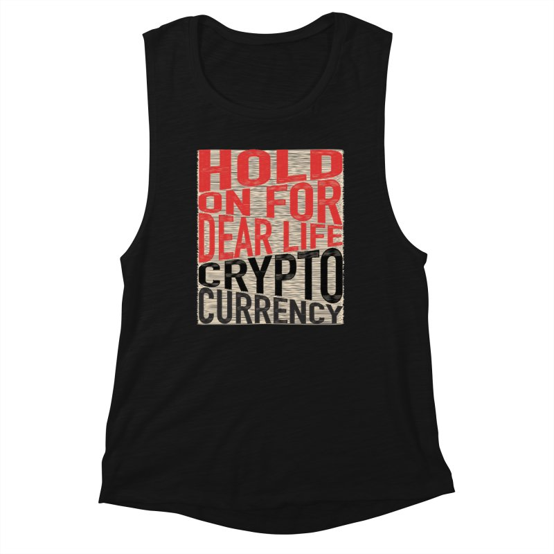 hold on for dear life crypto currency Women's Tank by HODL's Artist Shop