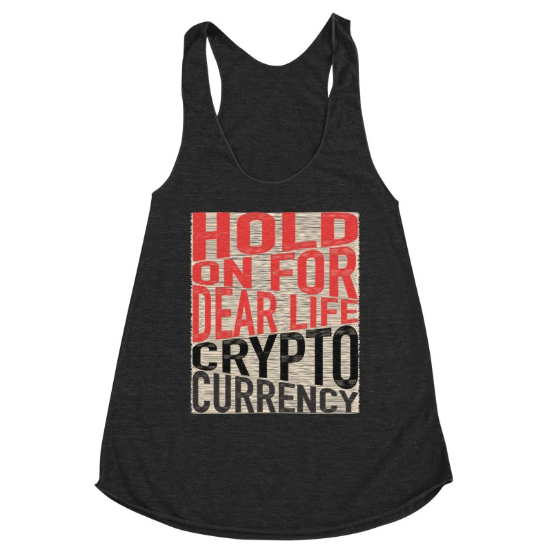 hold on for dear life crypto currency Women's Racerback Triblend Tank by HODL's Artist Shop