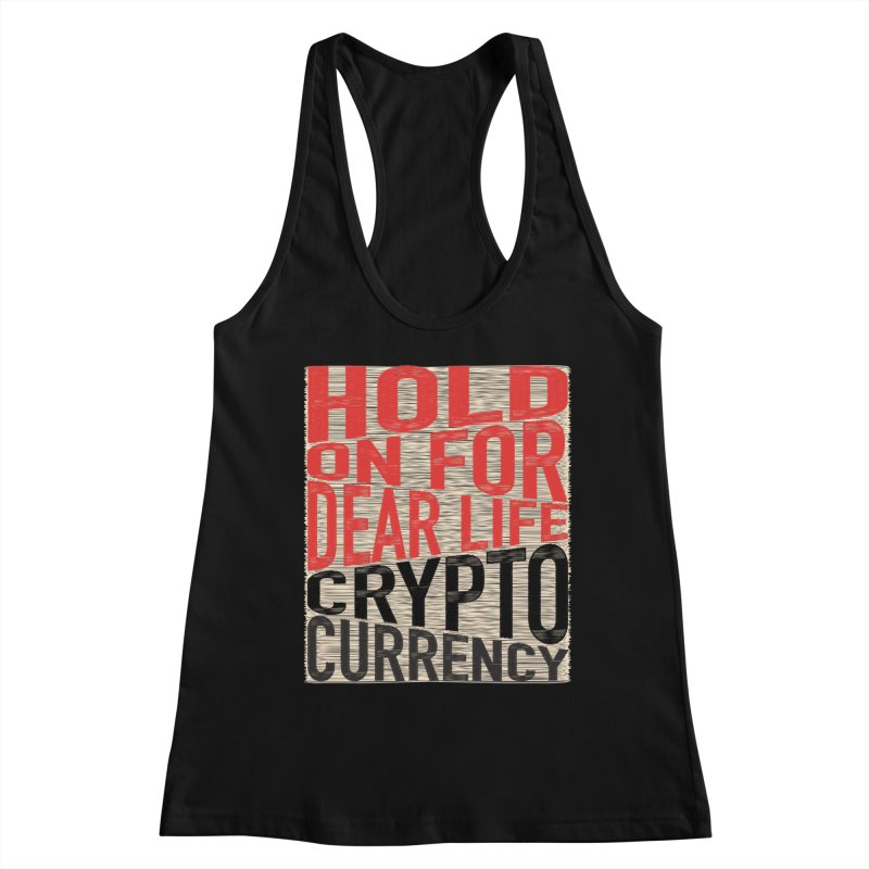 hold on for dear life crypto currency Women's Racerback Tank by HODL's Artist Shop