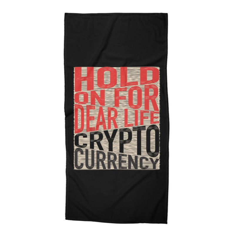 hold on for dear life crypto currency Accessories Beach Towel by HODL's Artist Shop