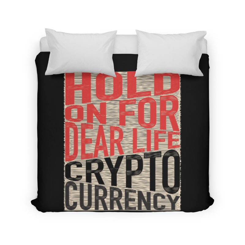hold on for dear life crypto currency Home Duvet by HODL's Artist Shop
