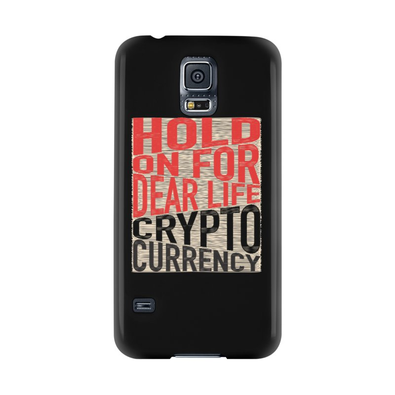 hold on for dear life crypto currency Accessories Phone Case by HODL's Artist Shop