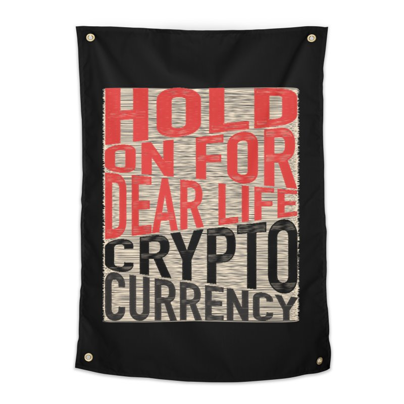 hold on for dear life crypto currency Home Tapestry by HODL's Artist Shop